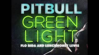 download lagu Pitbull Ft. Flo Rida And Lunchmoney Lewis - Greenlight gratis
