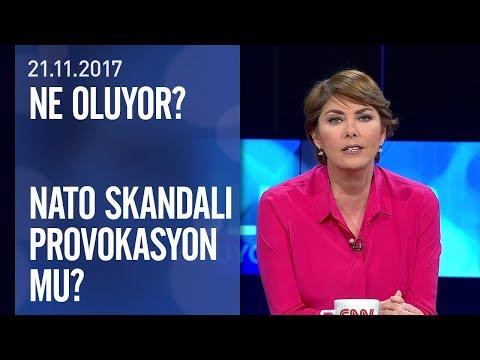 NATO skandalı provokasyon mu? - Ne Oluyor? 21.11.2017 Salı