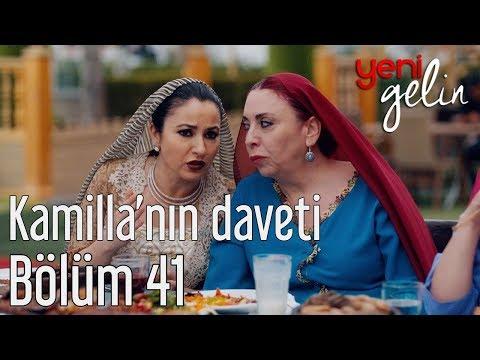 Yeni Gelin 41. Bölüm - Kamilla'nın Daveti