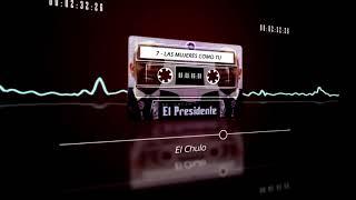 Download lagu El Chulo - Las Mujeres Como Tu (El Presidente) [Audio Oficial]