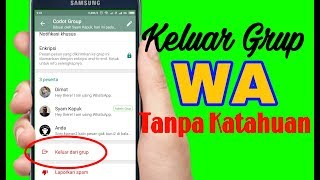 Cara Keluar Dari Grup Whatsapp Tanpa Ketahuan Anggota Lain