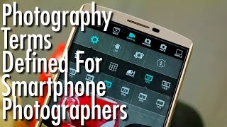 Photography terms defined for smartphone photographers | Pocketnow