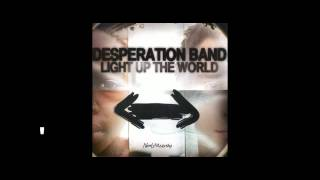 Watch Desperation Band Highest Place video