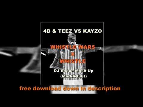 4B & TEEZ VS KAYZO Whistle Wars X Whistle | DJ Snake Tomorrowland Mashup | MarkR Edit