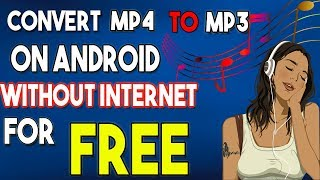 How To Convert Video To MP3-Convert Video To Mp3 Without Internet On Android!Telugu-The EASIEST WAY!