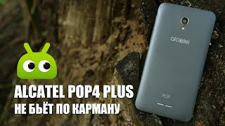 Обзор Alcatel POP4 Plus