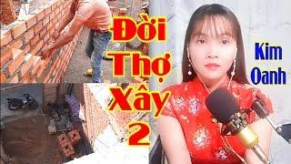 Đời Thợ Xây 2 | Nhạc Chế Giã Từ | Cover Kim Oanh - Video by Tống Thuận