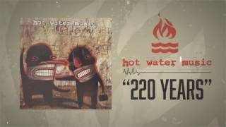 Watch Hot Water Music 220 Years video