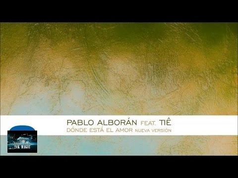 Pablo Alborán - Dónde está el amor (feat. Tiê)