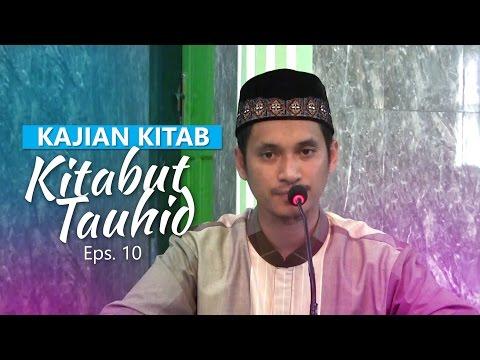 Kajian Rutin: Kitab Tauhid 10 - Ustadz Muhammad Abduh Tuasikal, M.Sc