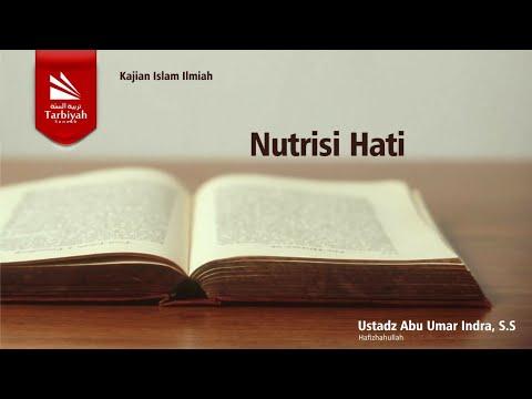 Kajian Jarak Jauh | Tazkiyatun Nufus, Bab: Nutrisi Hati | Ustadz Abu Umar Indra