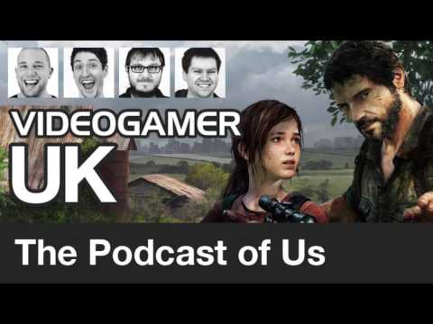 VideoGamer UK Podcast: The Last of Us Special (SPOILERS!)