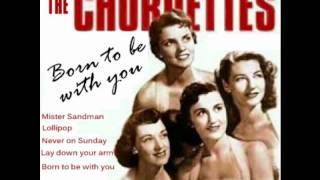 Watch Chordettes Born To Be With You video