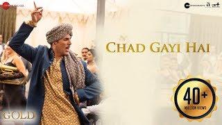 Chad Gayi Hai Gold Akshay Kumar Mouni Roy Vishal Dadlani Sachin Jigar