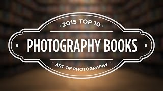 10 TOP PHOTOGRAPHER MONOGRAPHS FOR 2015