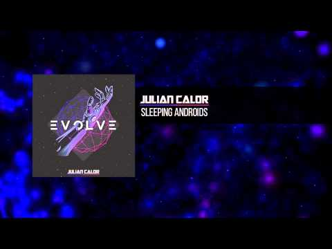 Julian Calor - Sleeping Androids | #EvolveAlbum [OUT NOW 05/16]
