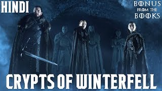 Crypts of Winterfell Explained in Hindi (हिन्दी में)