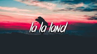 Bryce Vine - La La Land (Lyrics)