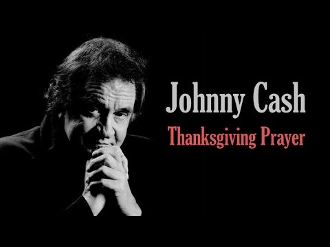 Johnny Cash - Thanksgiving Prayer