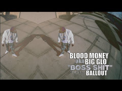 Blood Money F  Ballout - Boss Shit (official Video) Shot By azaeproduction video