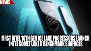 First Intel 10th Gen Ice Lake Processors Launch | Intel Comet Lake U Benchmark Surfaces