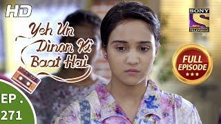 Yeh Un Dinon Ki Baat Hai - Ep 271 - Full Episode - 19th September, 2018