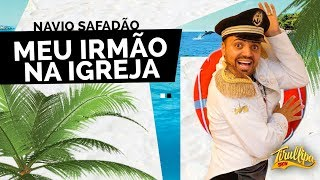 MEU IRMÃO NA IGREJA / Tirullipa Show / WS On Board