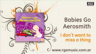 Babies Go Aerosmith - I don´t want to miss a thing