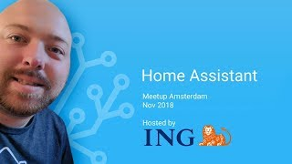 Home Assistant - State of the Union 2018 - Amsterdam, Nov 2018 @ ING