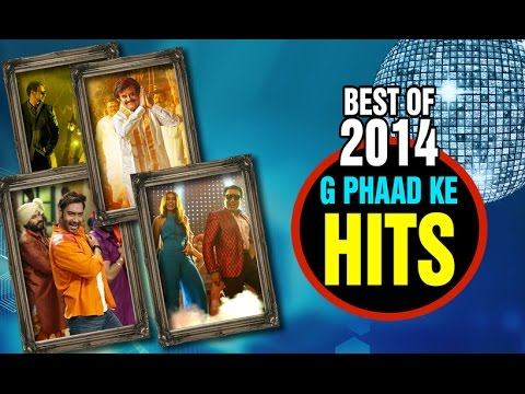 Best Of 2014 G Phaad Ke Hits | Video Songs Jukebox