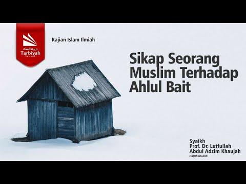 Sikap Seorang Muslim Terhadap Ahlul Bait | Syaikh Prof .Dr .Lutfullah Abdul Adzim Khaujah
