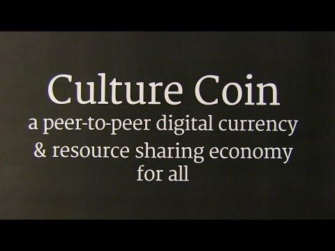 Culture Coin: a peer-to-peer digital currency & resource sharing economy for all