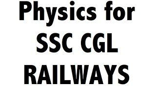 Physics - Expected Science Questions for Railways / SSC CGL / CHSL