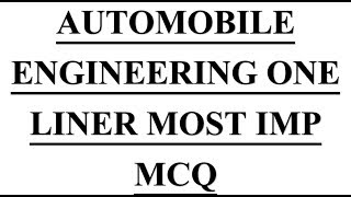 AUTOMOBILE ENGINEERING ONE LINER MOST IMP MCQ