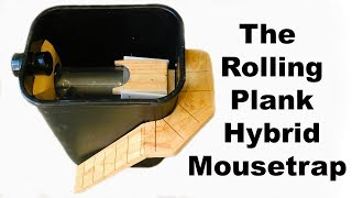 The Rolling-Walk The Plank Hybrid Mousetrap. Invented by a youtube viewer. Mousetrap Monday
