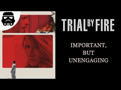 Trial By Fire (2019) Review