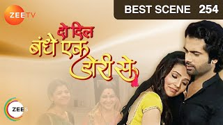 Do Dil Bandhe Ek Dori Se - Episode 254 - Best Scene