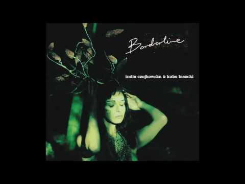 """Drugi singiel z albumu Indii Czajkowskiej i Kuby Lasockiego """"Borderline"""". PREMIERA ALBUMU: 28.09.2016 Wydawca: Audio Cave Numer katalogowy: ACD-007-2016."""