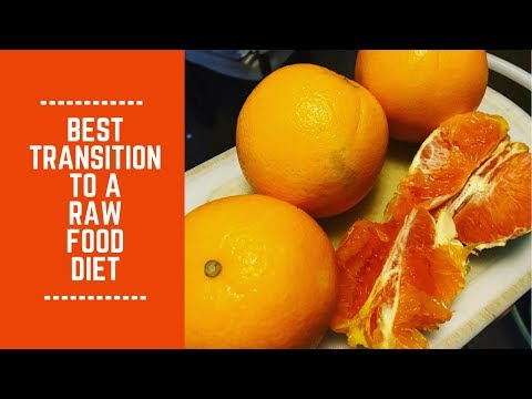 Best Transition to a Raw Food Diet: Step by Step