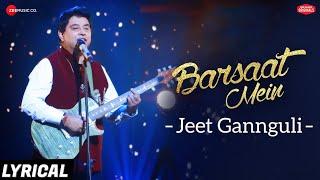 Barsaat Mein Lyrical | Zee Music Originals | Jeet Gannguli | Rashmi Virag | Aditya Dev