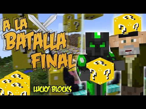 A LA BATALLA FINAL!! - Willyrex vs sTaXx - Carrera épica Lucky Blocks - MINECRAFT