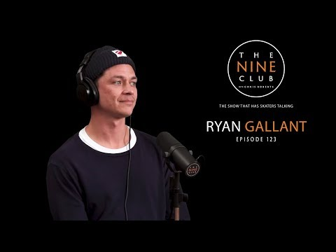 Ryan Gallant | The Nine Club With Chris Roberts - Episode 123