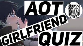 Attack on Titan - Girlfriend Quiz