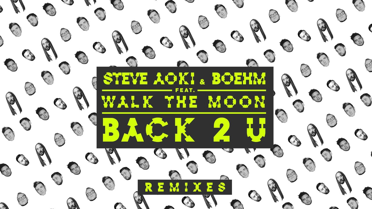 Steve Aoki & Boehm - Back 2 U feat. WALK THE MOON (William Black Remix) [Cover Art]
