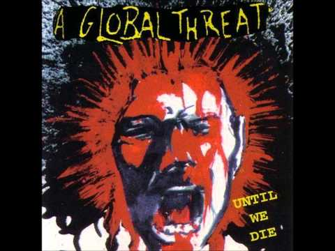 A Global Threat - The Way it is