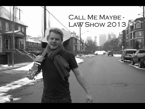 Call Me Maybe- U of C Law Show 2013