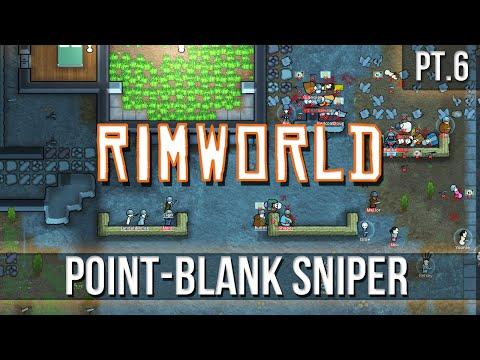 RIMWORLD - Point-Blank Sniper [Pt.6 - A14]