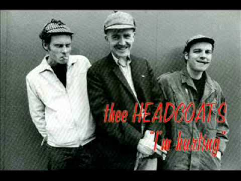 "Thee Headcoats ""I'm hurting"""
