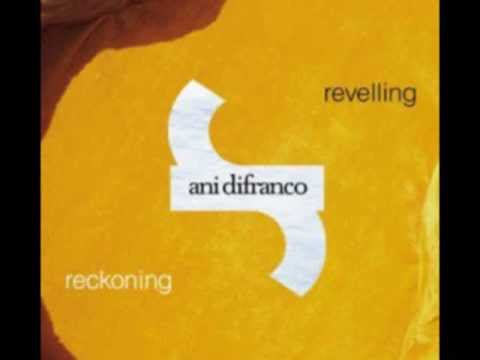 Ani Difranco - What How When Where (why Who)