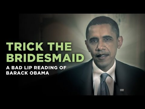 """Trick The Bridesmaid"" — a Bad Lip Reading of Barack Obama"